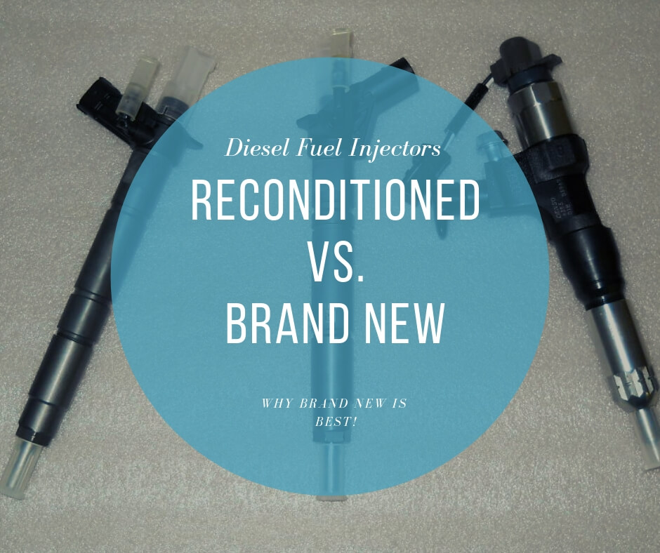 Reconditioned Vs New Injectors. Why brand new is the best?