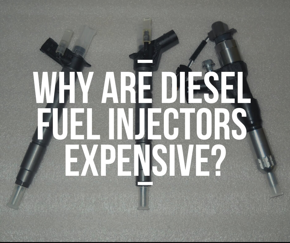 Reasons why diesel fuel injectors are expensive